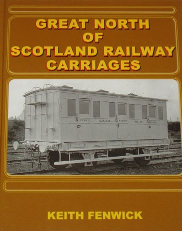 Great North of Scotland Railway Carriages, by Keith Fenwick